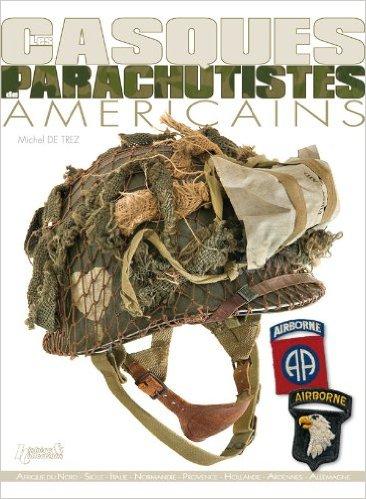 Les casques parachutistes amricains nv fr d day publishing les casques parachutistes amricains altavistaventures Image collections