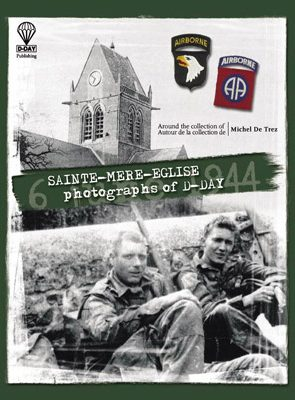 SAINTE-MERE-EGLISEPhotographs of D-Day[EN]